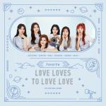 [Pre] Favorite : 2nd Mini Album - Love Loves To Love Love